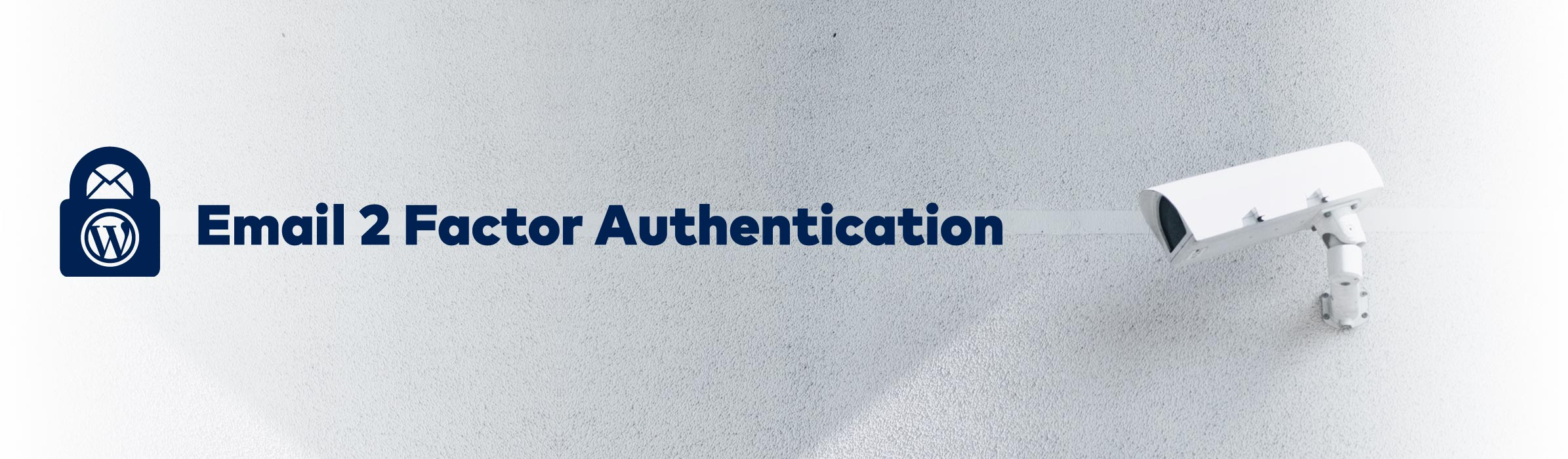 Email 2 Factor Authentication WordPress Banner